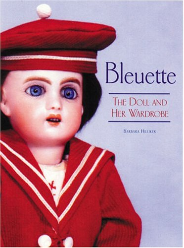 9780942620634: Bleuette: The Doll and Her Wardrobe