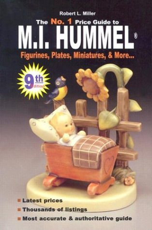No. 1 Price Guide to M.I. Hummel Figurines, Plates, More... (Mi Hummel Figurines, Plates, Miniatures & More Price Guide) (0942620658) by Robert L. Miller