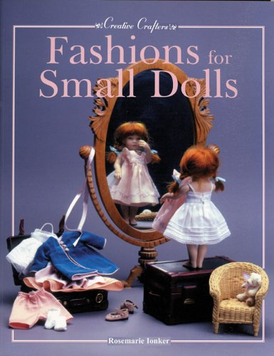 9780942620696: Fashions for Small Dolls: For 7-inch, 8-inch, 9-inch, 10-inch and 12-inch Dolls 18 Cm, 20cm, 23 Cm, 25 Cm and 31 Cm