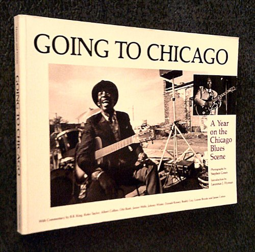 9780942627091: Going to Chicago: A Year on the Chicago Blues Scene