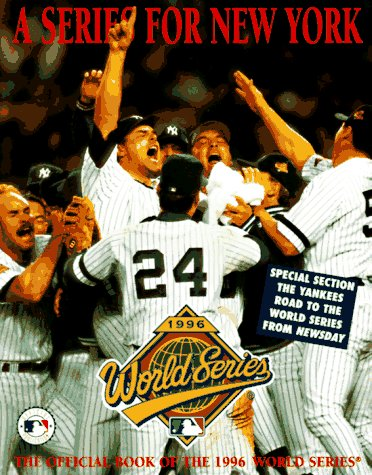 A Series for New York: The Official Book of the 1996 World Series: Hyman, Laurence J.