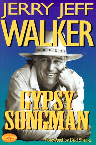 Gypsy Songman: Walker, Jerry Jeff, Jennings, Ben, Shrake, Bud