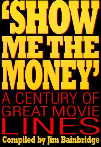 Show Me the Money': A Century of: Bainbridge, Jim