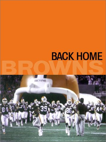 Back Home: The Rebirth of the Cleveland Browns (2 vols)
