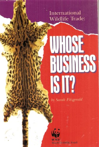 9780942635102: International Wildlife Trade: Whose Business Is It?