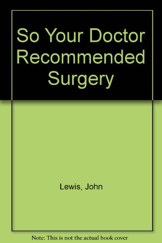 9780942637205: So Your Doctor Recommended Surgery