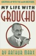 9780942637458: My Life With Groucho: Growing Up With The Marx Brothers