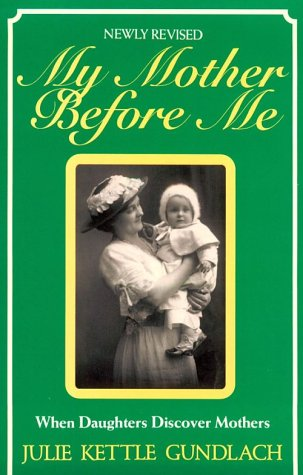 My Mother Before Me (Newly Revised)