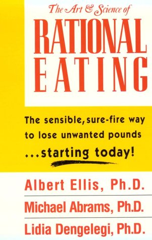9780942637601: The Art & Science of Rational Eating: The Sensible Way to Lose Unwanted Pounds...Starting Today!