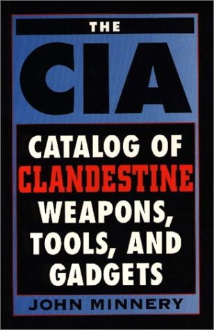 CIA Catalog of Clandestine Weapons, Tools, and: John Minnery