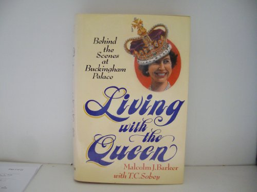 Living With the Queen: Barker, Malcolm J.; Sobey, T. C.