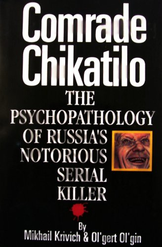 9780942637908: Comrade Chikatilo: The Psychopathology of Russia's Notorious Serial Killer