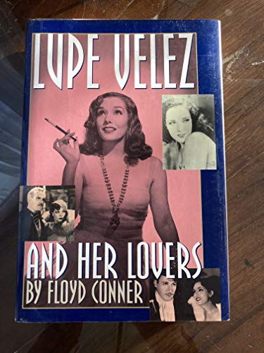 9780942637960: Lupe Velez and Her Lovers