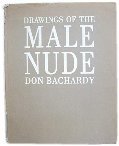 Drawings of the Male Nude: Bachardy, Don