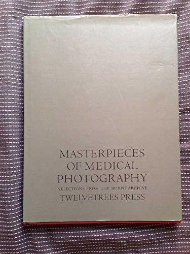 9780942642216: Masterpieces of Medical Photography: Selections from the Burns Archive