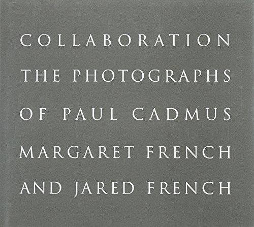 Collaboration: The Photographs of Paul Cadmus, Margaret French and Jared French