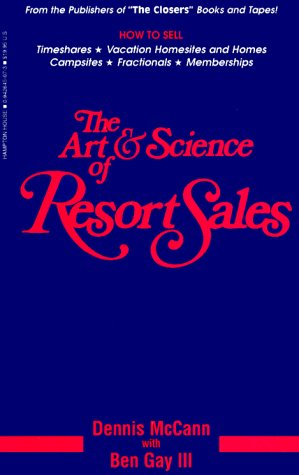 9780942645071: The Art and Science of Resort Sales