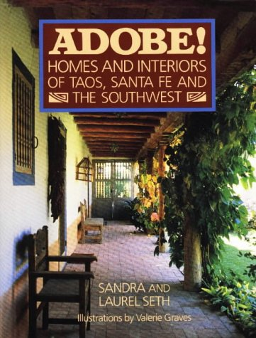9780942655001: ADOBE! Homes and Interiors: of Taos, Santa Fe and the Southwest