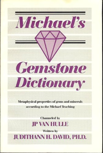 9780942663006: Michael's Gemstone Dictionary: Metaphysical Properties of Gems and Minerals According to Michael Teaching