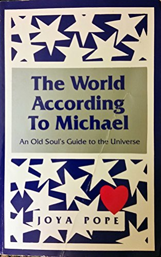 9780942663044: The World According to Michael: An Old Soul's Guide to the Universe