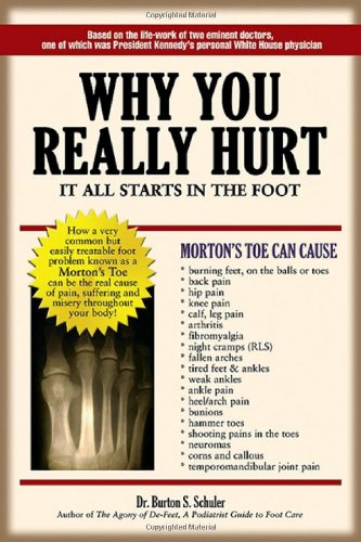 9780942664027: Why You Really Hurt: It All Starts in the Foot