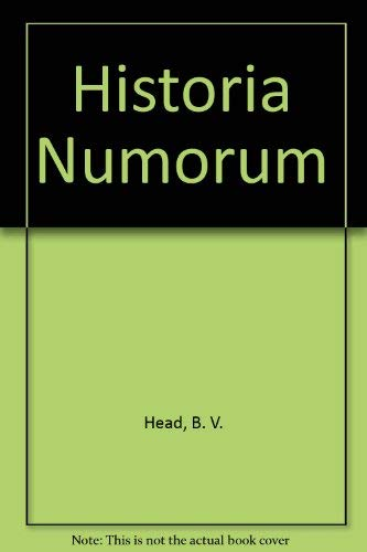 Historia Numorum: A Manual of Greek Numismatics.: Head, Barclay V.