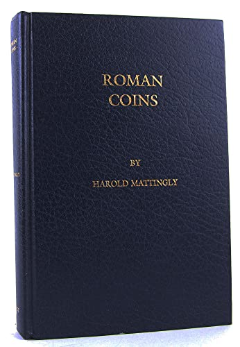 Roman Coins from the Earliest Times to the Fall of the Western Empire
