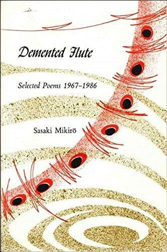 9780942668148: Demented Flute: Selected Poems, 1967-1986 (Asian Poetry in Translation: Japan)
