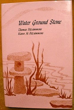 Water Ground Stone [INSCRIBED]: Fitzsimmons, Thomas;Hargreaves-Fitzsimmons, Karen / art by Karen ...