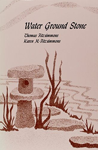 Water Ground Stone: The Ground of Japanese: Thomas Fitzsimmons; Karen