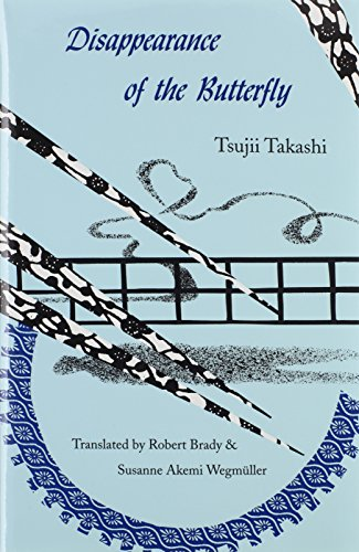 Disappearance of the Butterfly (Asian Poetry in Translation Japan): Tsujii, Takashi; Brady, Robert;...
