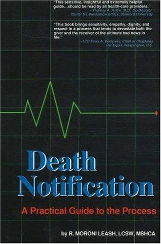 Death Notification:: A Practical Guide to the Process: Leash, Moroni; Leash, R. Moroni; Leash