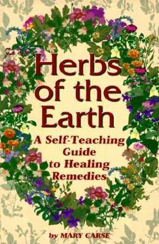 Herbs of the Earth : A Self-Teaching: Mary Carse