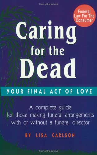 9780942679212: Caring for the Dead: Your Final Act of Love