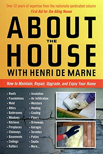 About the House with Henri de Marne: How to maintain, repair, upgrade, and enjoy your home: Henri ...