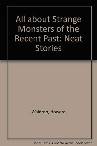 9780942681000: All about strange monsters of the recent past: Neat stories