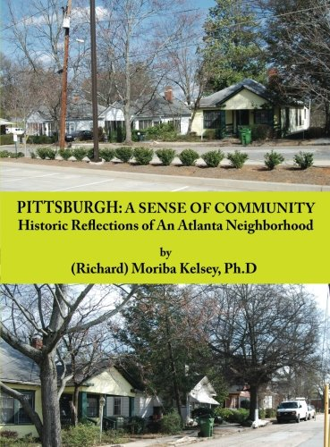 9780942683080: Pittsburgh: A Sense of Community: Historic Reflections of An Atlanta Neighborhood (Volume 1)