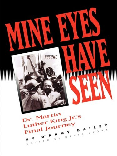 9780942683110: Mine Eyes Have Seen, Dr. Martin Luther King Jr.'s Final Journey