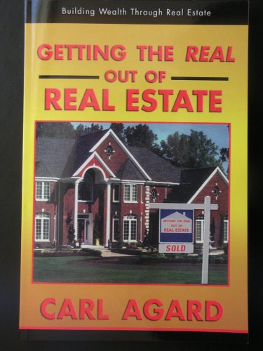 9780942683165: Getting the Real out of Real Estate
