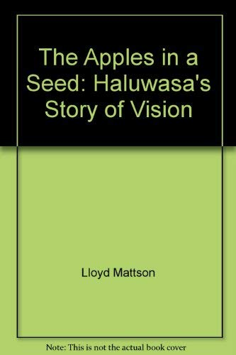The Apples in a Seed: Haluwasa's Story of Vision: Mattson, Lloyd