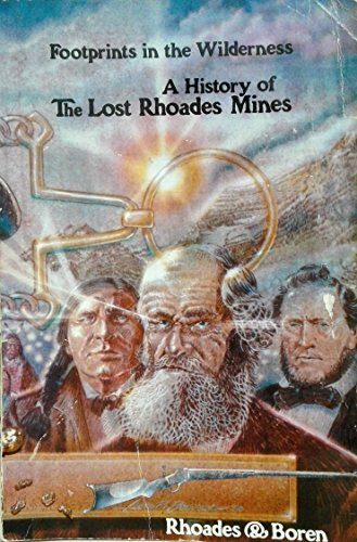9780942688108: Footprints in the Wilderness: A History of the Lost Rhoades Mines