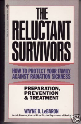 9780942688153: The reluctant survivors: A family guide to the prevention and treatment of radiation sickness