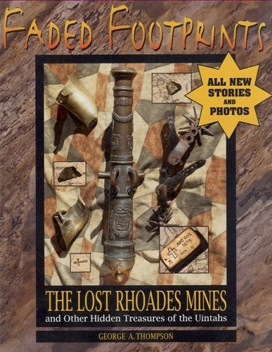 9780942688375: Faded Footprints: The Lost Rhoades Gold Mines & Other Hidden Treasures of the Uintas