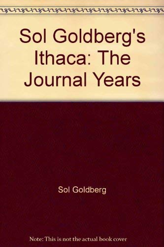 Sol Goldberg's Ithaca: The Journal years: Goldberg, Sol