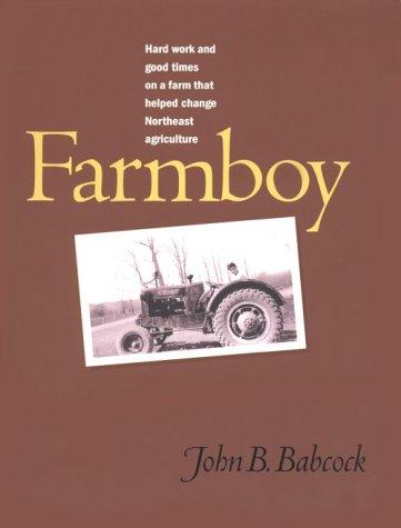 Farmboy: Hard Work and Good Times on: Babcock, John B.,