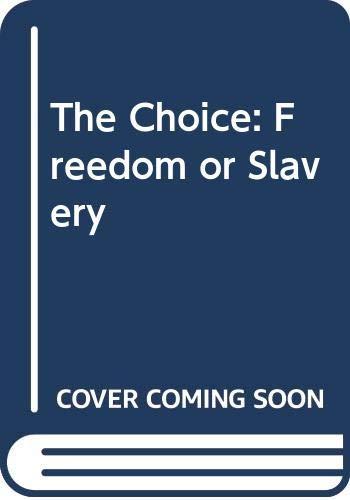9780942698046: The Choice: Freedom or Slavery