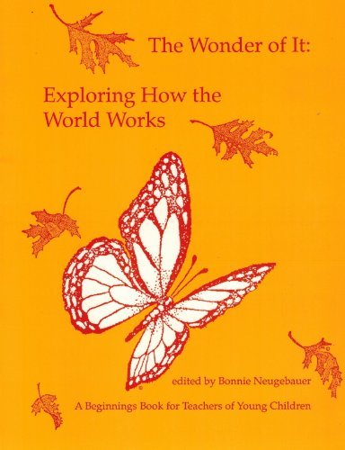 9780942702057: The Wonder of It: Exploring How the World Works