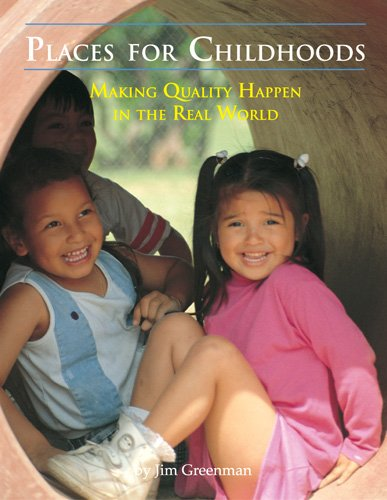9780942702255: Places for Childhoods: Making Quality Happen in the Real World