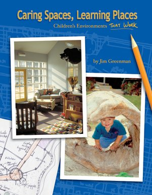 9780942702330: Caring Spaces, Learning Places (Children's Environments That Work)