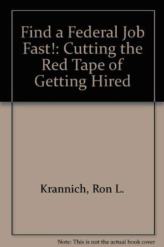 9780942710366: Find a Federal Job Fast: Cutting the Red Tape of Getting Hired
